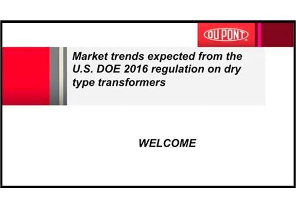 Nomex® ES Webinar: Impact of U.S. DOE 2016 Regulation on Dry Type Transformers